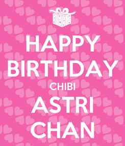 Poster: HAPPY BIRTHDAY CHIBI ASTRI CHAN