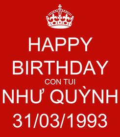 Poster: HAPPY BIRTHDAY CON TUI NHƯ QUỲNH 31/03/1993