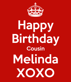 Poster: Happy Birthday Cousin Melinda XOXO