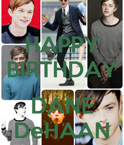 Poster: HAPPY BIRTHDAY  DANE DeHAAN