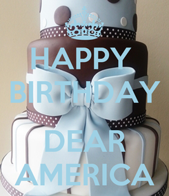Poster: HAPPY  BIRTHDAY  DEAR AMERICA