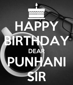 Poster: HAPPY BIRTHDAY DEAR PUNHANI SIR