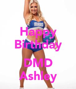 Poster: Happy Birthday  DMD Ashley