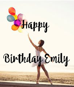 Poster: Happy    Birthday Emily