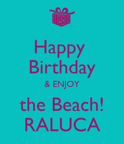 Poster: Happy  Birthday & ENJOY the Beach! RALUCA