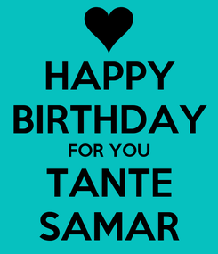 Poster: HAPPY BIRTHDAY FOR YOU TANTE SAMAR