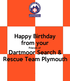 Poster: Happy Birthday from your Friends of Dartmoor Search & Rescue Team Plymouth