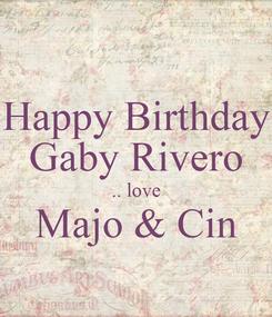 Poster: Happy Birthday Gaby Rivero .. love Majo & Cin