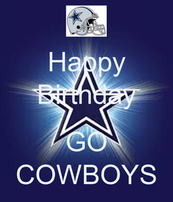Poster: Happy Birthday  GO COWBOYS