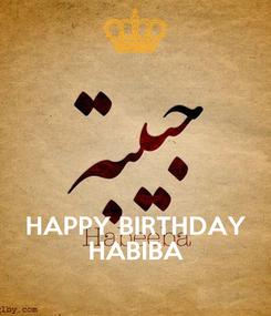 Poster:    HAPPY BIRTHDAY HABIBA