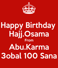 Poster: Happy Birthday  Hajj.Osama From Abu.Karma 3obal 100 Sana