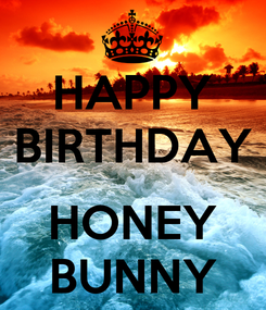Poster: HAPPY BIRTHDAY  HONEY BUNNY