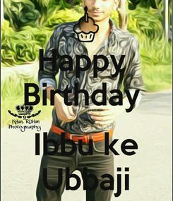 Poster: Happy  Birthday   Ibbu ke Ubbaji