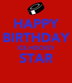 Poster: HAPPY BIRTHDAY ICE-HOCKEY STAR