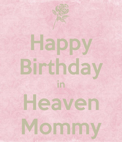 Poster: Happy Birthday in Heaven Mommy