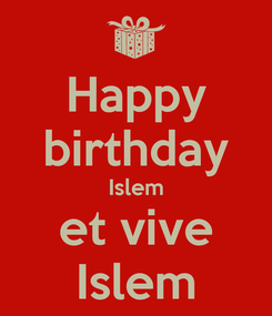 Poster: Happy birthday Islem et vive Islem