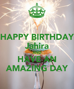 Poster: HAPPY BIRTHDAY Jahira AND HAVE AN AMAZING DAY