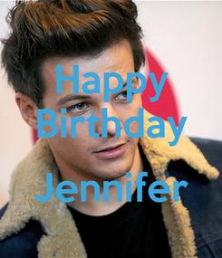Poster: Happy Birthday  Jennifer