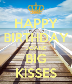 Poster: HAPPY BIRTHDAY JOANE BIG KISSES