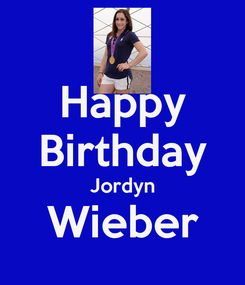 Poster: Happy Birthday Jordyn Wieber