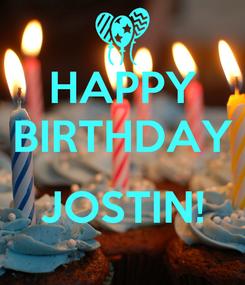 Poster: HAPPY BIRTHDAY  JOSTIN!