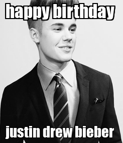 Poster: happy birthday  justin drew bieber
