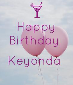 Poster: Happy Birthday   Keyonda