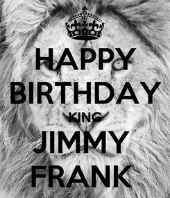 Poster: HAPPY BIRTHDAY KING JIMMY  FRANK