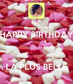 Poster: HAPPY BIRTHDAY    LA PLUS BELLE