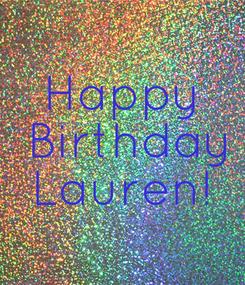 Poster: Happy  Birthday Lauren!