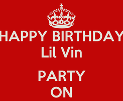 Poster: HAPPY BIRTHDAY Lil Vin  PARTY ON