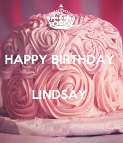 Poster: HAPPY BIRTHDAY    LINDSAY