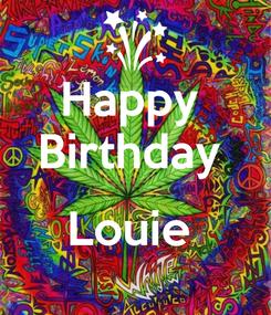Poster: Happy  Birthday   Louie