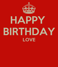 Poster: HAPPY  BIRTHDAY LOVE