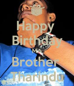 Poster: Happy  Birthday MA Brother  Tharindu