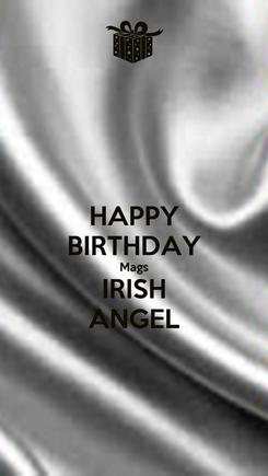 Poster: HAPPY BIRTHDAY Mags IRISH ANGEL