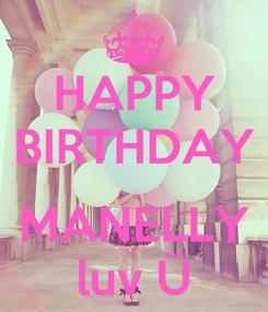 Poster: HAPPY BIRTHDAY  MANELLY luv Ü