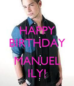 Poster: HAPPY BIRTHDAY  MANUEL ILY!