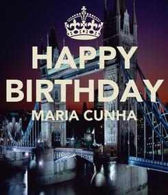 Poster: HAPPY BIRTHDAY MARIA CUNHA