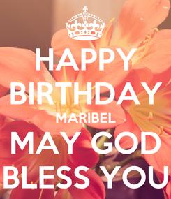 Poster: HAPPY BIRTHDAY MARIBEL MAY GOD BLESS YOU
