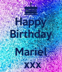 Poster: Happy Birthday  Mariel  xxx