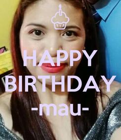 Poster:  HAPPY BIRTHDAY -mau-
