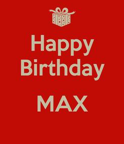 Poster: Happy Birthday  MAX