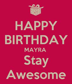 Poster: HAPPY BIRTHDAY MAYRA  Stay Awesome