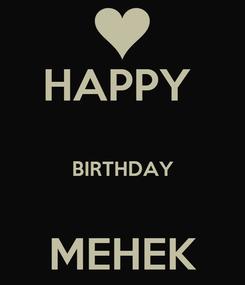 Poster: HAPPY   BIRTHDAY  MEHEK