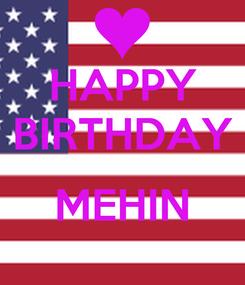 Poster: HAPPY BIRTHDAY  MEHIN