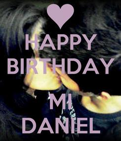 Poster: HAPPY BIRTHDAY  MI DANIEL