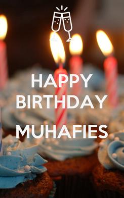 Poster: HAPPY BIRTHDAY  MUHAFIES