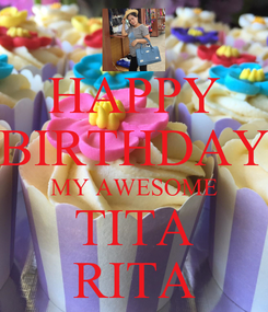 Poster: HAPPY BIRTHDAY MY AWESOME TITA RITA