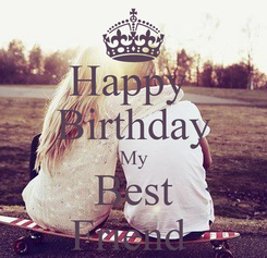Poster: Happy  Birthday My Best Friend